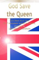 Pure Sheet Music - God Save the Queen  Pure Sheet Music Duet for F Instrument and Bb Instrument, Arranged by Lars Christian Lundholm