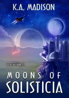 K.A. Madison - Moons of Solisticia - Book 2 of The Nether Chronicles