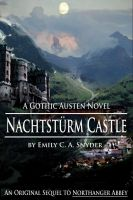 Cover for 'Nachtstürm Castle: A Gothic Austen Novel'