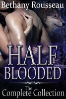 Bethany Rousseau - Half-Blooded: The Complete Collection (BBW Shifter Romance)