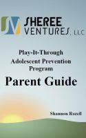 Cover for 'Play-It-Through: Adolescent Prevention Program (Parent Guide)'