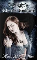Karen Michelle Nutt - Twilight's Eternal Embrace