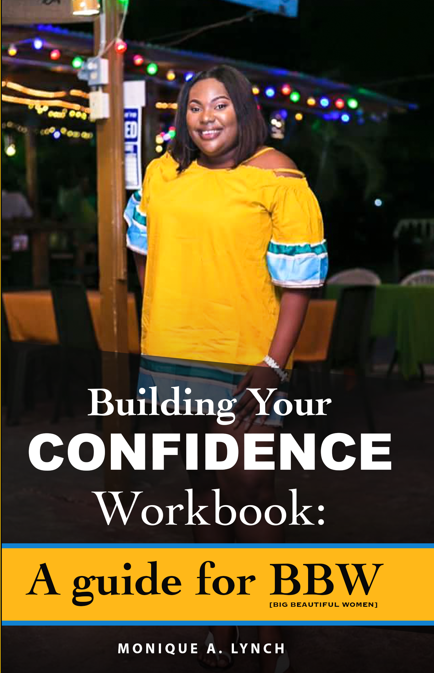 Building Your Confidence Workbook: A guide for BBW