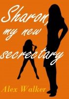 Alex Walker - Sharon, My New Secretary