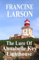 Cover for 'The Lure Of Annabelle Key Lighthouse'