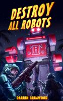 Cover for 'Destroy All Robots'