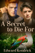 A Secret to Die For by Edward Kendrick