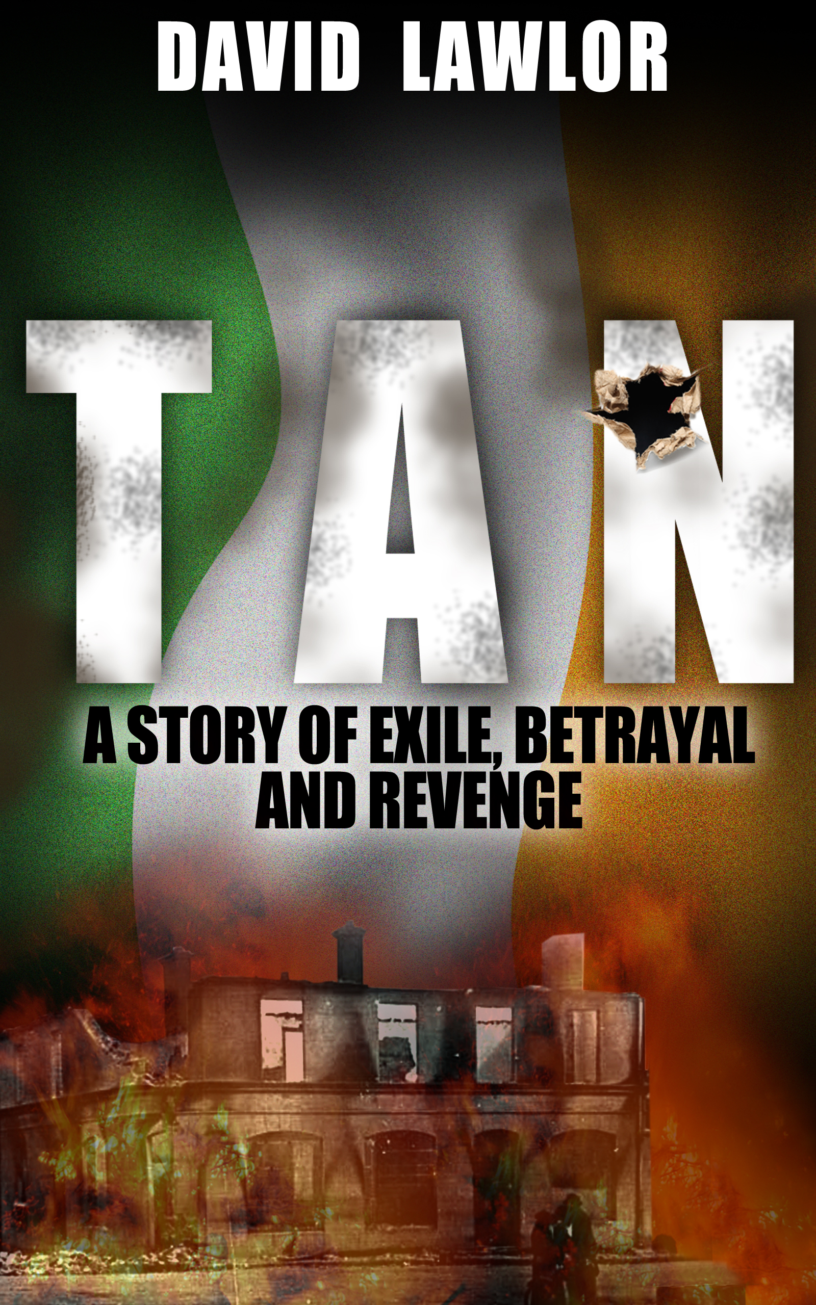 Tan - A Story of Exile, Betrayal and Revenge, an Ebook by David Lawlor