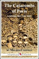 Melissa Cleeman - The Catacombs of Paris: A Strange But True Tale