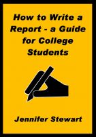 'How to Write a Report � a Guide for College Students'