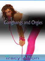 Tracy Alton - Gangbangs and Orgies: An Erotic Trilogy