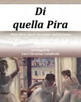 Pure Sheet Music - Di quella Pira Pure sheet music for piano and bassoon by Giuseppe Verdi arranged by Lars Christian Lundholm