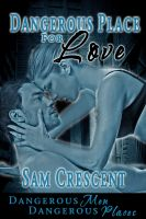 Sam Crescent - Dangerous Place For Love