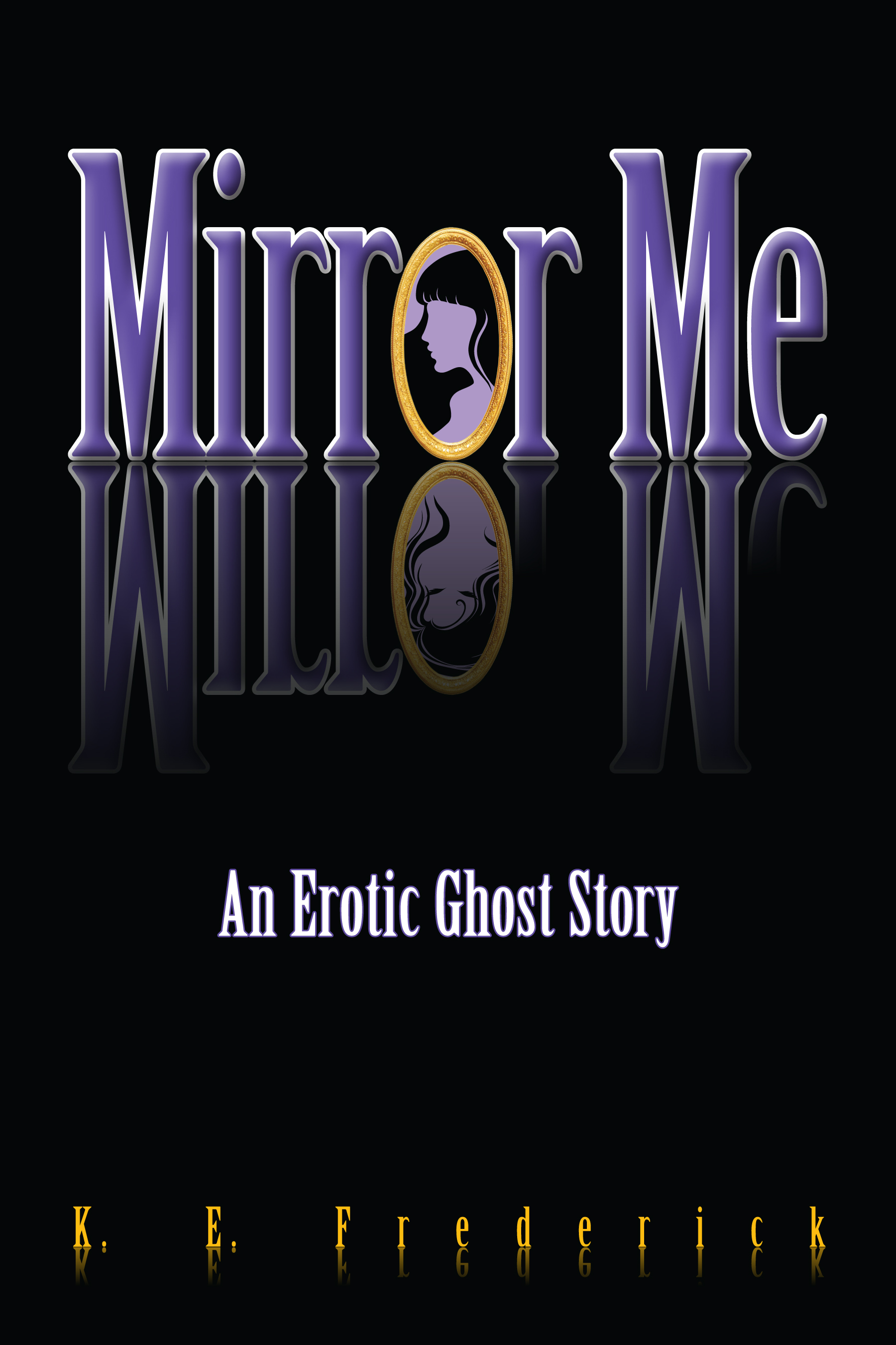 Mirror Me (An Erotic Ghost Story)
