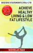 Decisive Statements (1154 +) to Achieve Healthy Living & Low Fat Lifestyle by Nicholas Mag