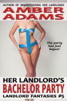 Amber Adams - Her Landlord's Bachelor Party (Older Man Fantasies)
