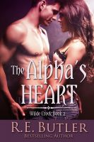 R.E. Butler - The Alpha's Heart (Wilde Creek Two)