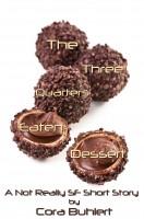 Cora Buhlert - The Three Quarters Eaten Dessert