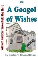 Cover for 'William Pardon Tankerfield the Third and A Googol of Wishes'