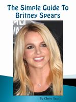 Chris Scott - The Simple Guide To Britney Spears
