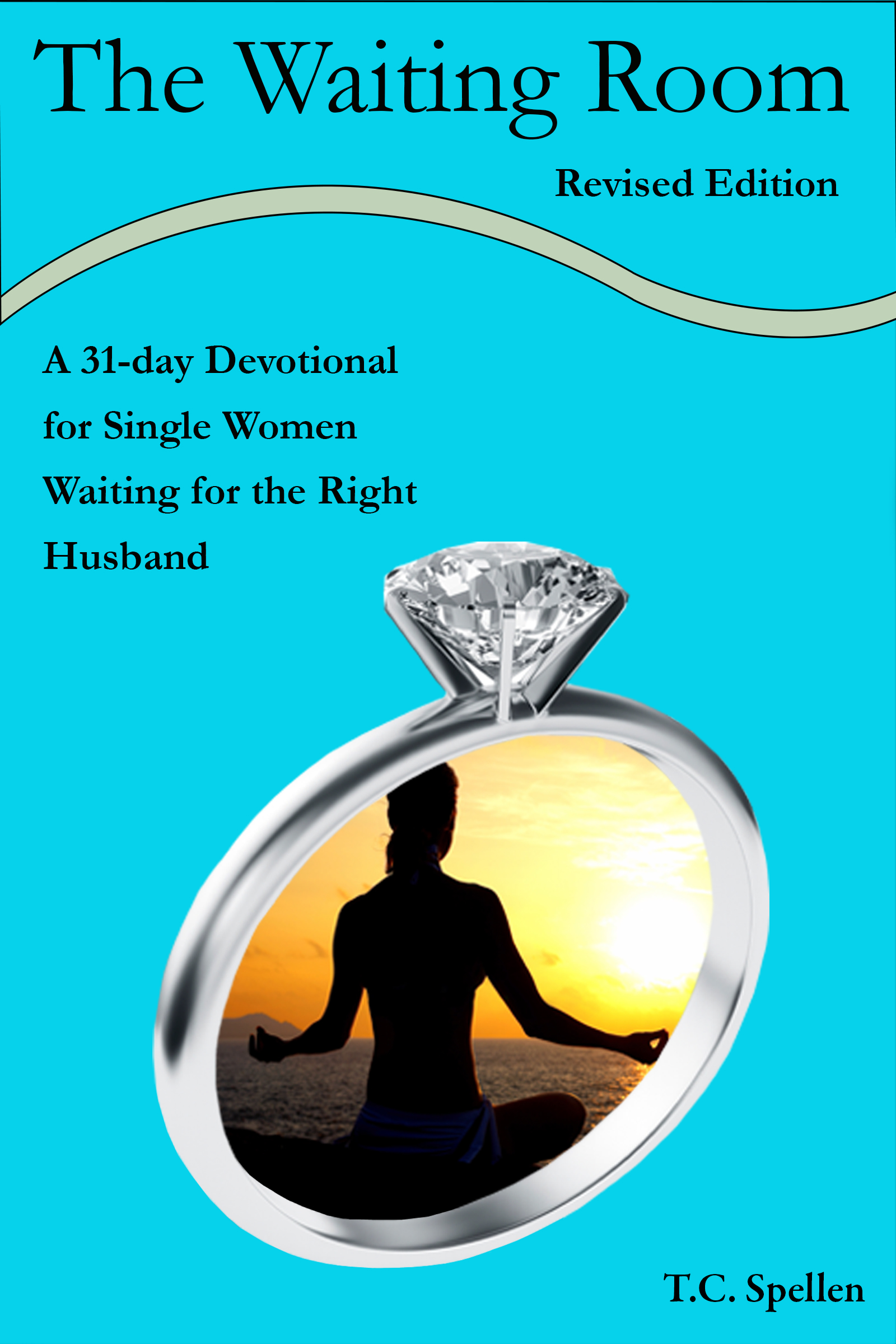 The Waiting Room, a 31-day Devotional for Single Women Waiting for the  Right Husband, Revised Edition, an Ebook by TC Spellen