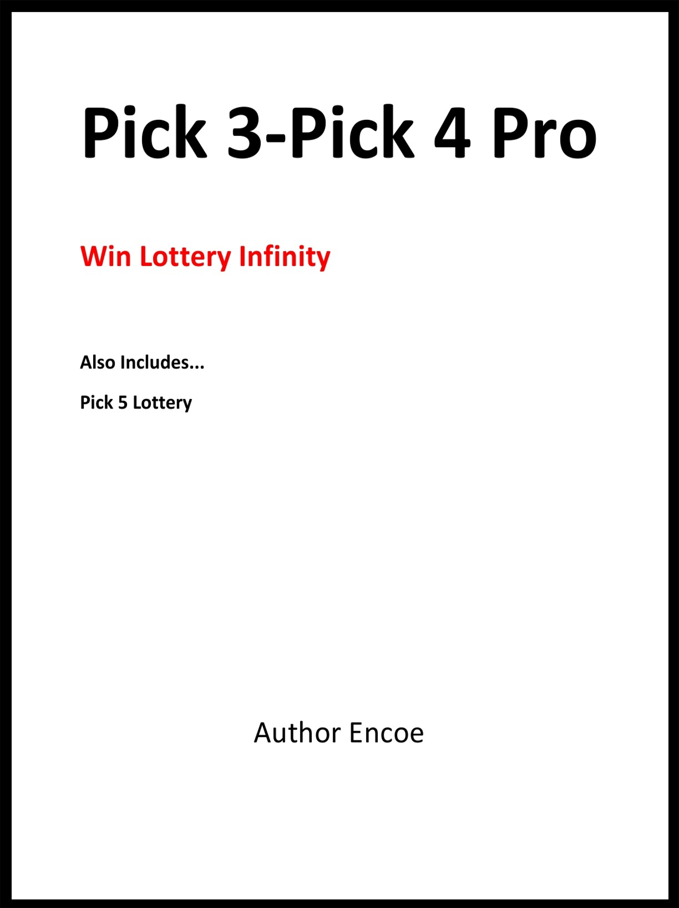 Pick 3-Pick 4 Pro: Win Lottery Infinity, an Ebook by Author