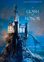 Morgan Rice - A Clash of Honor (Book #4 in the Sorcerer's Ring)