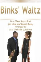Pure Sheet Music - Binks' Waltz Pure Sheet Music Duet for Viola and Double Bass, Arranged by Lars Christian Lundholm