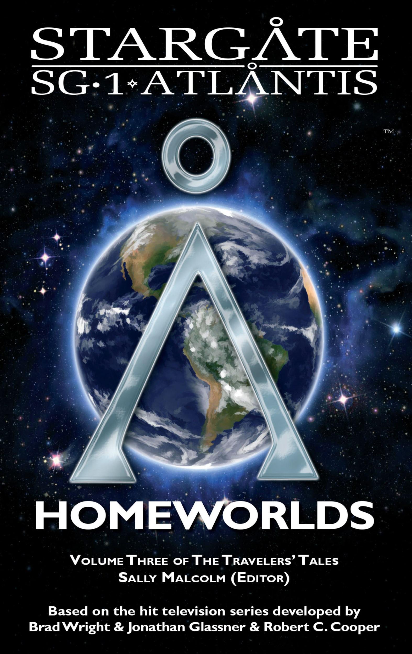 Stargate Sg1 Atlantis: Homeworlds  Volume 3 Of The Traveler's Tales By  Sally Malcolm