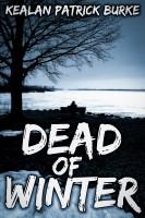 Kealan Patrick Burke - Dead of Winter