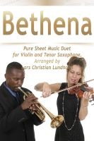 Pure Sheet Music - Bethena Pure Sheet Music Duet for Violin and Tenor Saxophone, Arranged by Lars Christian Lundholm