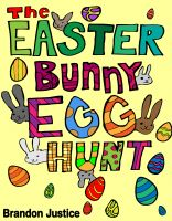 Brandon Justice - The Easter Bunny Egg Hunt - Children's Easter Game Book