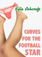 Kylie Ashcroft - Curves for the Football Star (BBW Erotica)