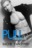 Rachel Van Dyken - Pull: A Seaside Novel