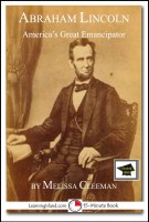 Melissa Cleeman - Abraham Lincoln: America's Great Emancipator: Educational Version