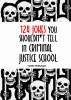 124 Jokes You Shouldn't Tell in Criminal Justice School by Todd Persaud