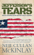 Jefferson's Tears: Liberia's Founding and Fall, One Man's Horror and Hope by Neil Cullan McKinlay
