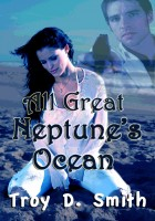 Cover for 'All Great Neptune's Ocean'