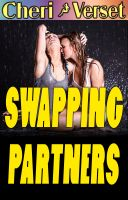 Cheri Verset - Swapping Partners (swinging menage erotica)