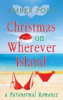 Amber Polo - Christmas on Wherever Island