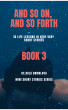 AND SO ON AND SO FORTH BOOK 3 by BOLA SHOYEMI-IBRAHIM
