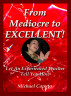 From Mediocre to Excellent!: Let an Experienced Teacher Tell You How to Become an Excellent Student by Michael Caputo