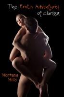 Montana Mills - The Erotic Adventures of Clarissa