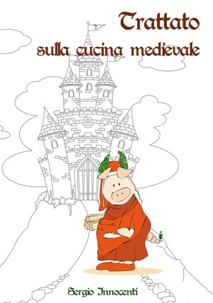 Smashwords Trattato Di Cucina Medievale A Book By Sergio Innocenti