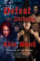 Eliza March - Defeat the Darkness: Demons of the Bayou [Hearts of Darkness, Book 1]