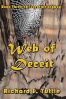 Richard S. Tuttle - Web of Deceit   (Forgotten Legacy #3)