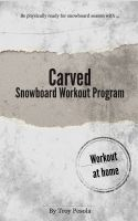 Troy Pesola - Carved - The Snowboard Workout Program