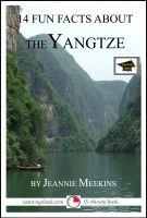 Jeannie Meekins - 14 Fun Facts About the Yangtze: Educational Version