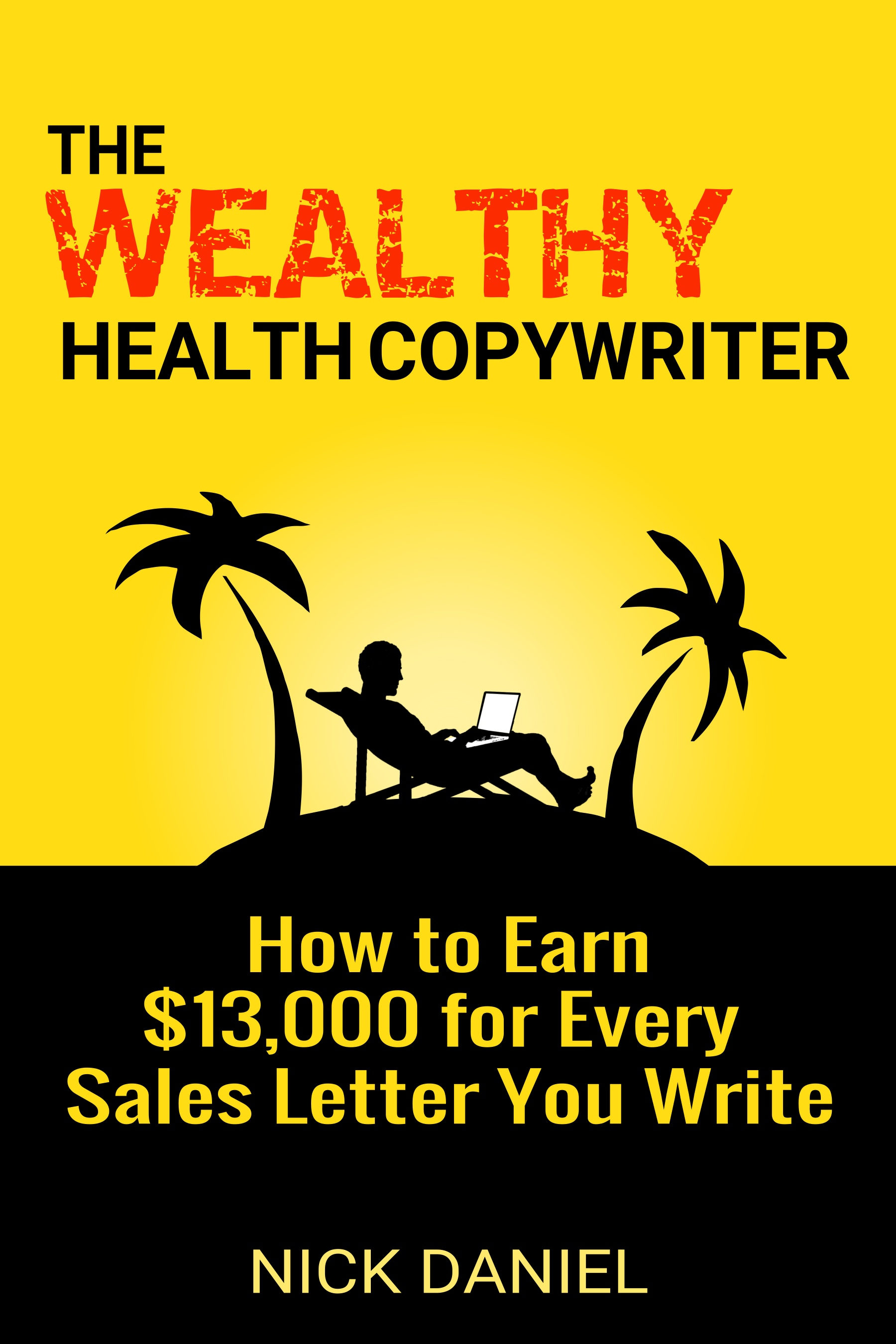 Smashwords – The Wealthy Health Copywriter: How to Earn $13,000 for
