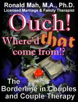 Cover for 'Ouch! Where'd that come from?! The Borderline in Couples and Couple Therapy'
